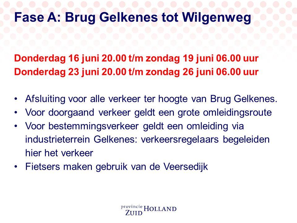 Fase A: Brug Gelkenes tot Wilgenweg Donderdag 16 juni 20.00 t/m zondag 19 juni 06.00 uur Donderdag 23 juni 20.00 t/m zondag 26 juni 06.00 uur Afsluiting voor alle verkeer ter hoogte van Brug Gelkenes.