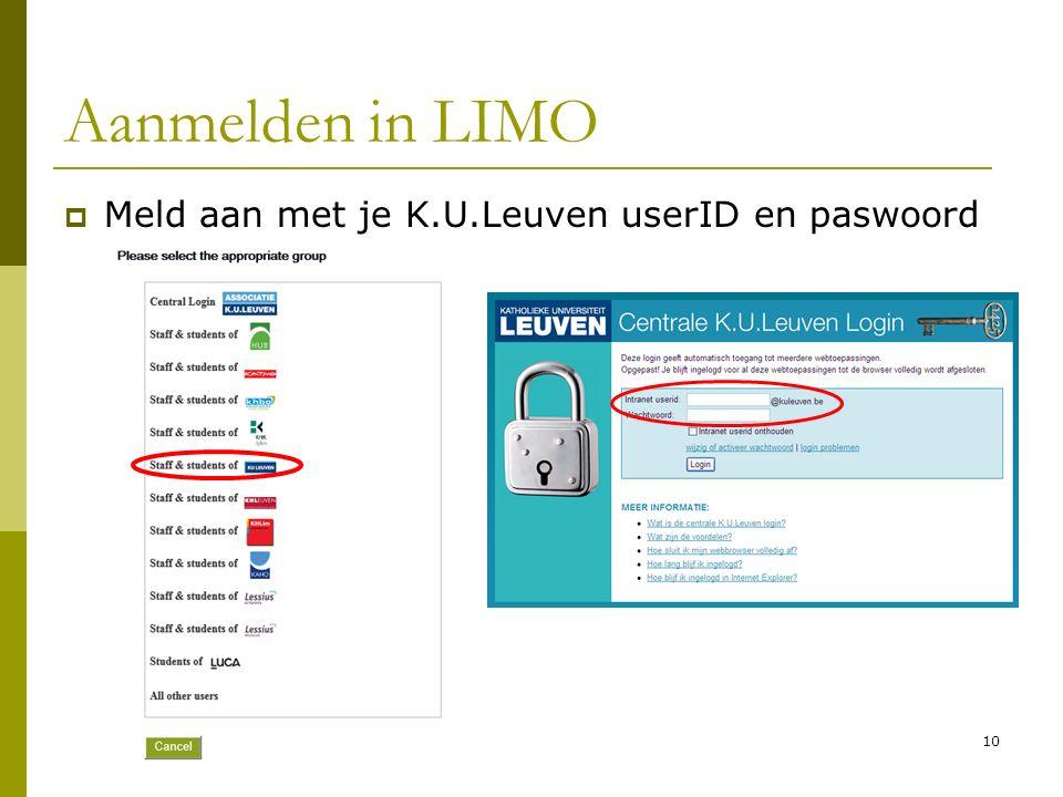 10 Aanmelden in LIMO  Meld aan met je K.U.Leuven userID en paswoord