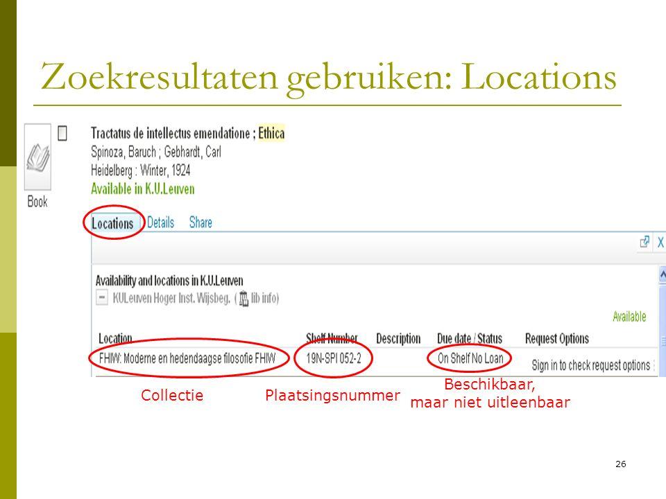 26 Zoekresultaten gebruiken: Locations CollectiePlaatsingsnummer Beschikbaar, maar niet uitleenbaar