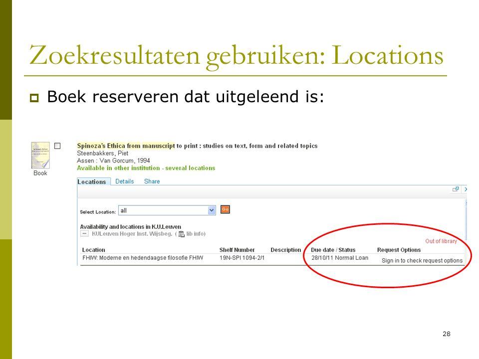 28 Zoekresultaten gebruiken: Locations  Boek reserveren dat uitgeleend is: