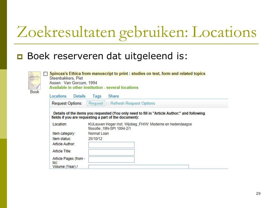 29 Zoekresultaten gebruiken: Locations  Boek reserveren dat uitgeleend is: