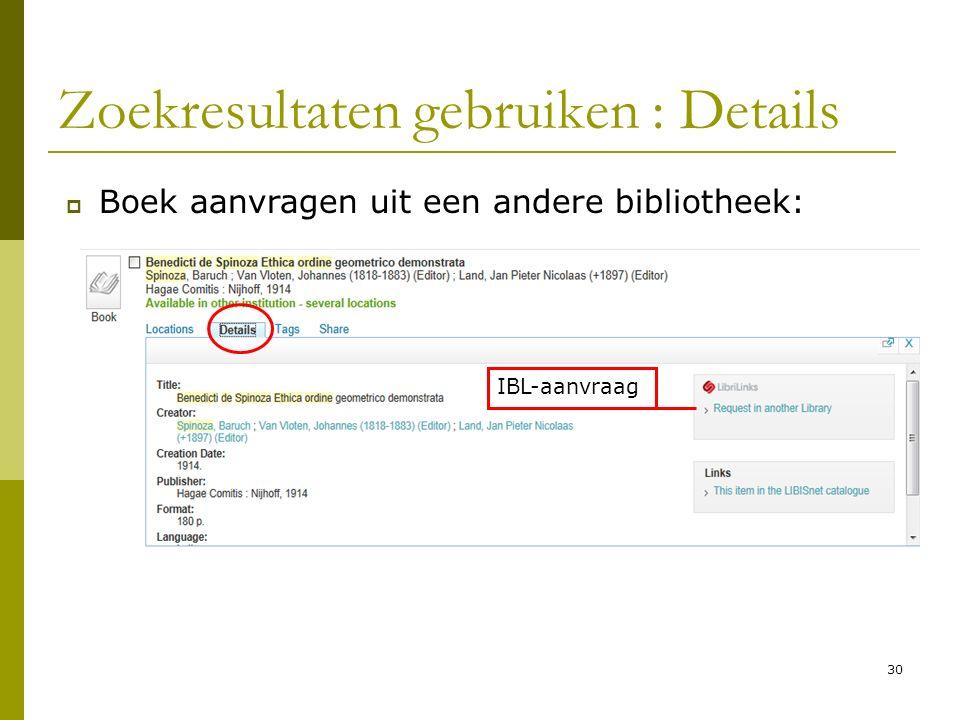 30 Zoekresultaten gebruiken : Details  Boek aanvragen uit een andere bibliotheek: IBL-aanvraag