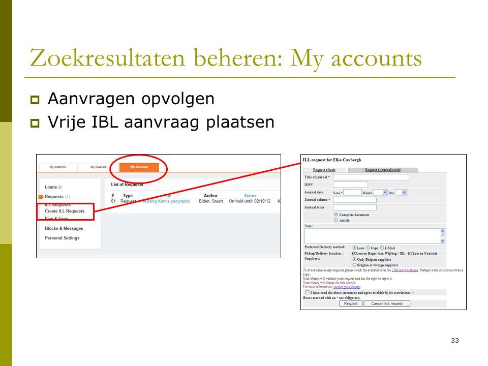 33 Zoekresultaten beheren: My accounts  Aanvragen opvolgen  Vrije IBL aanvraag plaatsen