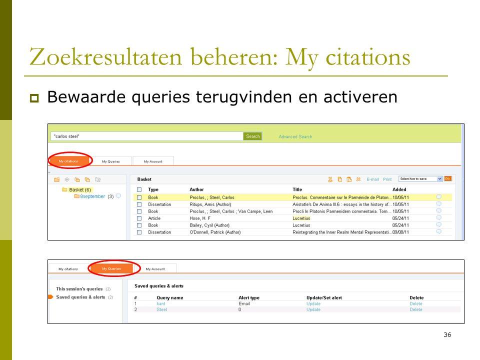 36 Zoekresultaten beheren: My citations  Bewaarde queries terugvinden en activeren
