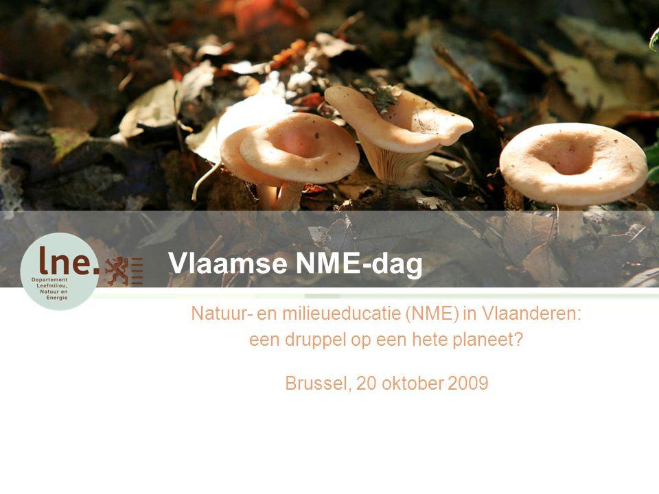 Vlaamse NME-dag Natuur- en milieueducatie (NME) in Vlaanderen: een druppel op een hete planeet.