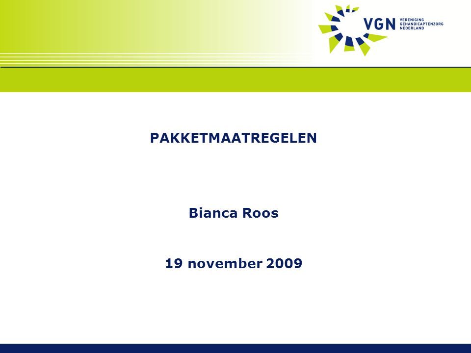 PAKKETMAATREGELEN Bianca Roos 19 november 2009