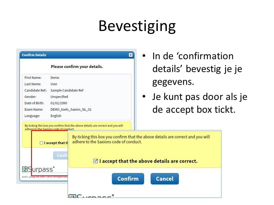 Bevestiging In de 'confirmation details' bevestig je je gegevens.