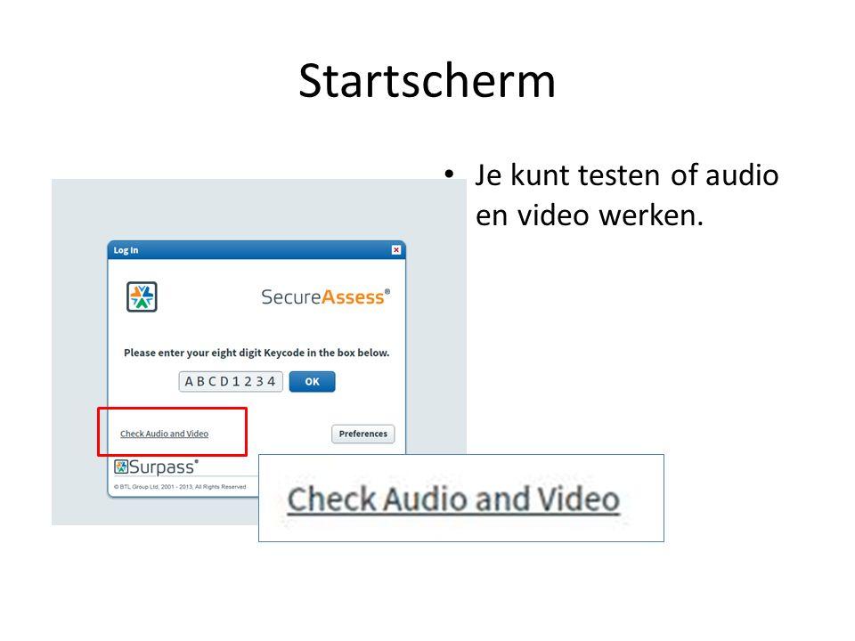 Startscherm Je kunt testen of audio en video werken.