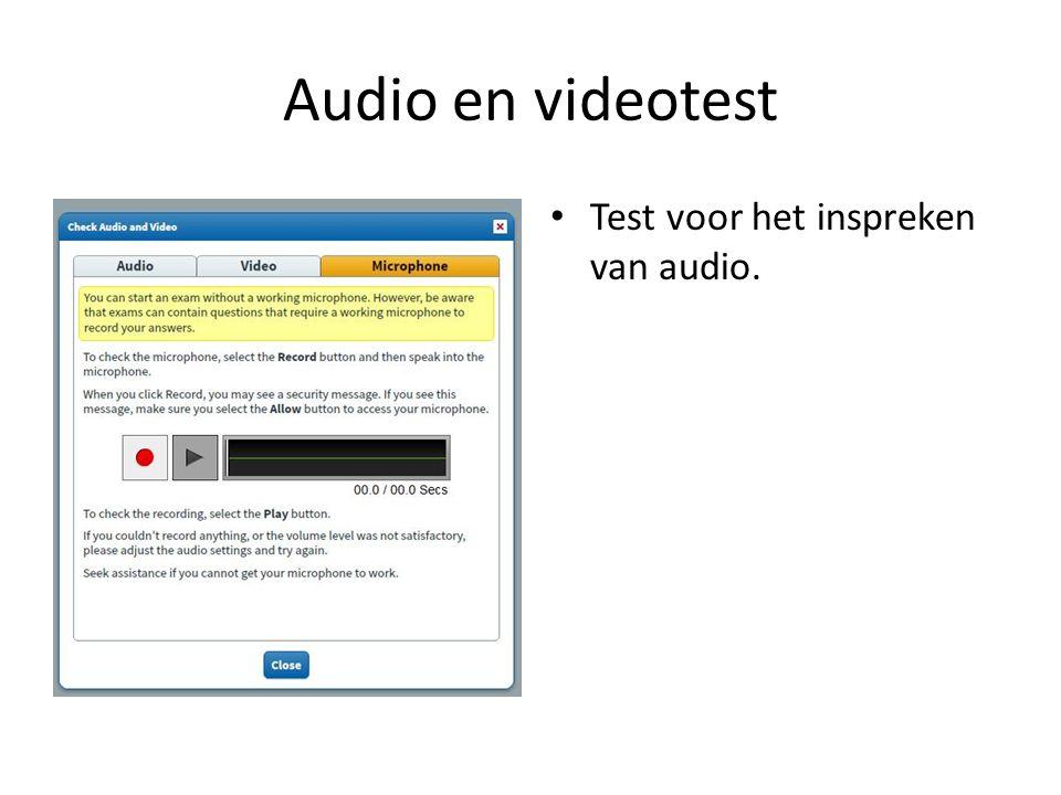 Audio en videotest Test voor het inspreken van audio.