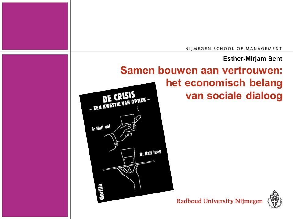 Samen bouwen aan vertrouwen: het economisch belang van sociale dialoog Esther-Mirjam Sent