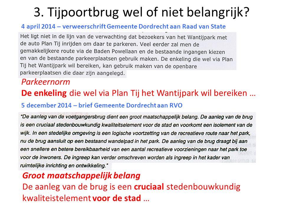 5 december 2014 – brief Gemeente Dordrecht aan RVO 4 april 2014 – verweerschrift Gemeente Dordrecht aan Raad van State 3. Tijpoortbrug wel of niet bel