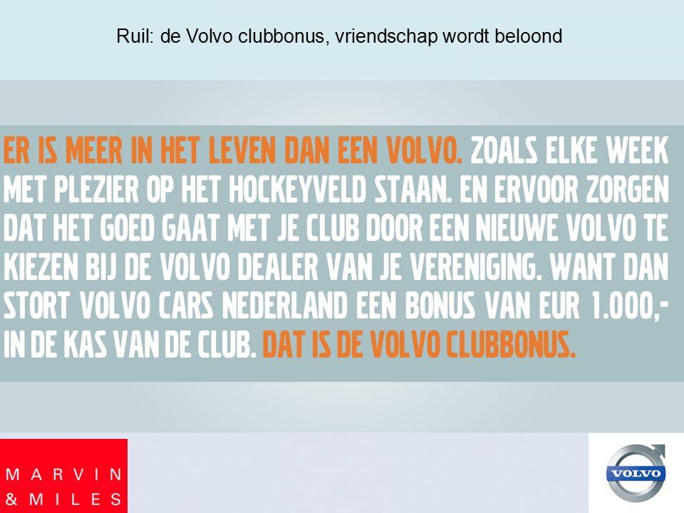 Ruil: de Volvo clubbonus, vriendschap wordt beloond