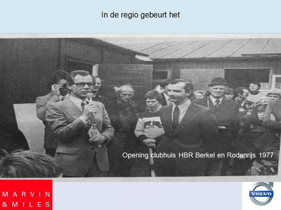 In de regio gebeurt het Opening clubhuis HBR Berkel en Rodenrijs 1977