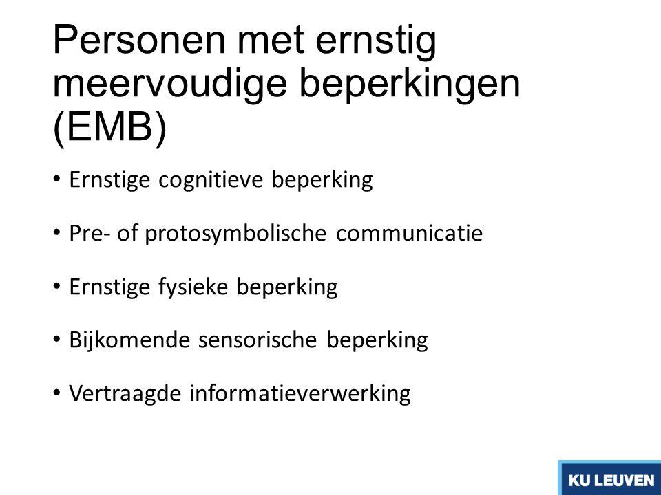 Personen met ernstig meervoudige beperkingen (EMB) Ernstige cognitieve beperking Pre- of protosymbolische communicatie Ernstige fysieke beperking Bijk