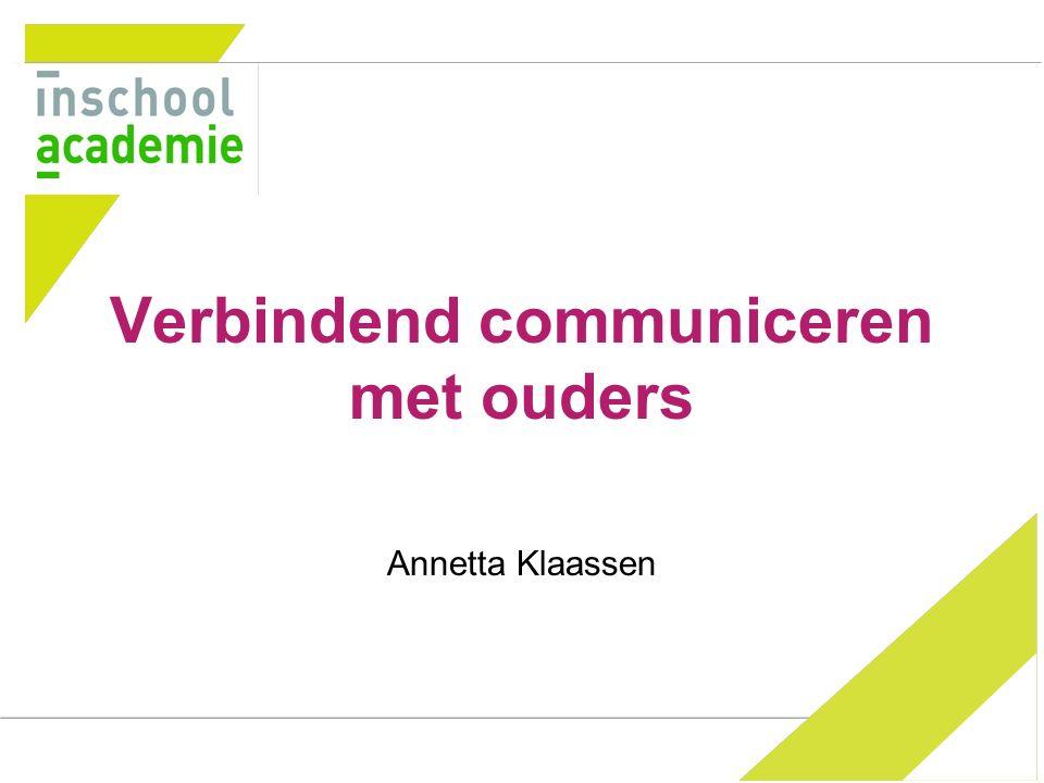 Verbindend communiceren met ouders Annetta Klaassen
