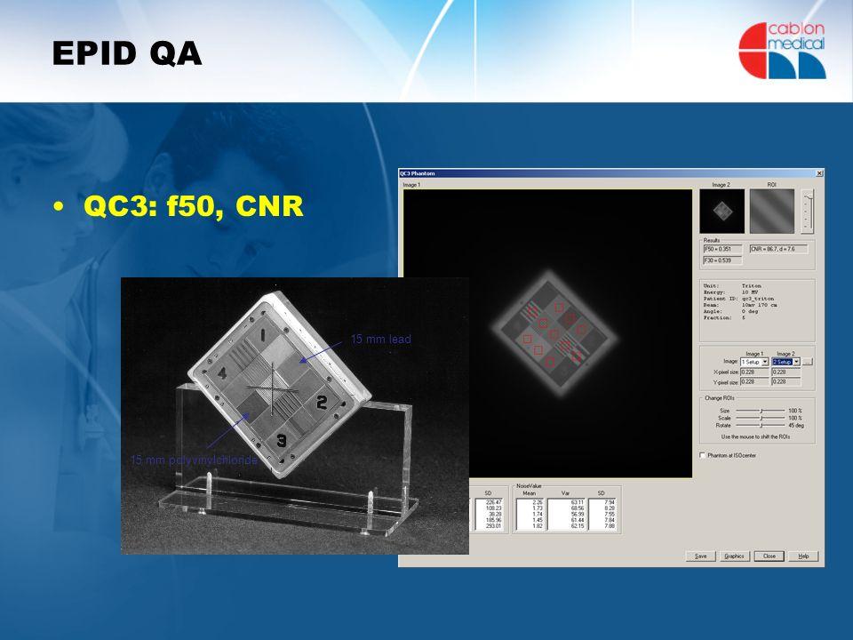 EPID QA QC3: f50, CNR 15 mm polyvinylchloride 15 mm lead
