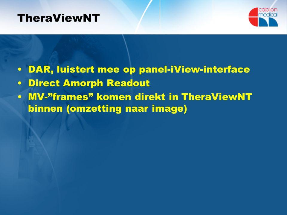 "TheraViewNT DAR, luistert mee op panel-iView-interface Direct Amorph Readout MV-""frames"" komen direkt in TheraViewNT binnen (omzetting naar image)"