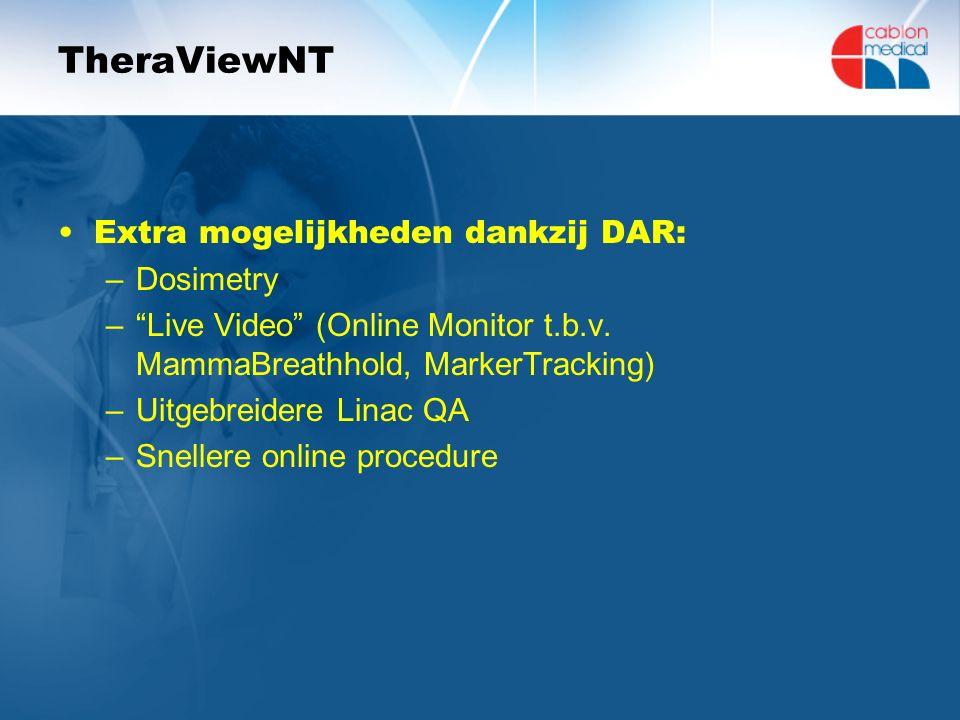 TheraViewNT Extra mogelijkheden dankzij DAR: –Dosimetry – Live Video (Online Monitor t.b.v.