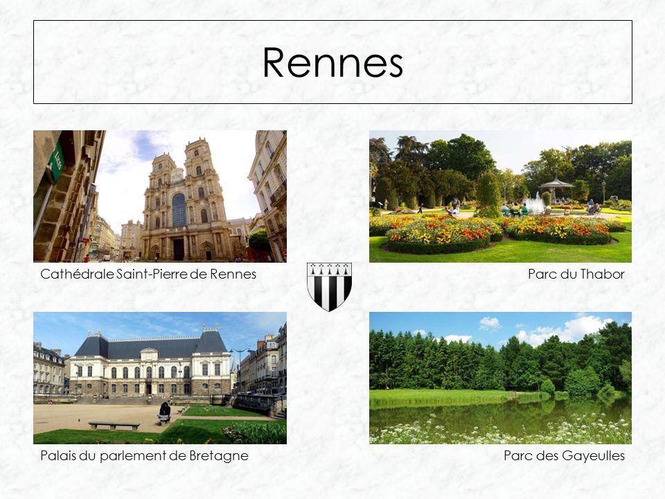 Rennes Parc des Gayeulles Parc du ThaborCathédrale Saint-Pierre de Rennes Palais du parlement de Bretagne