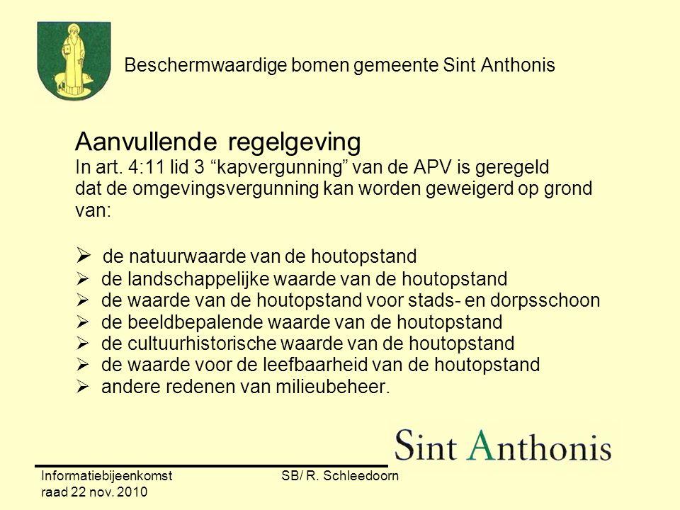 """Informatiebijeenkomst raad 22 nov. 2010 SB/ R. Schleedoorn Beschermwaardige bomen gemeente Sint Anthonis Aanvullende regelgeving In art. 4:11 lid 3 """"k"""