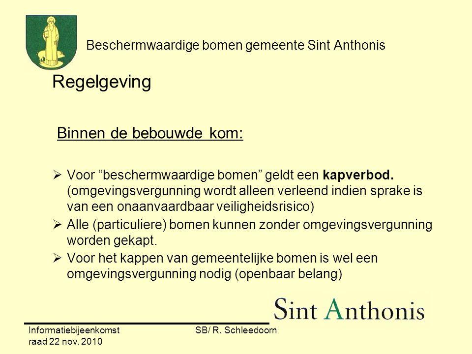 """Informatiebijeenkomst raad 22 nov. 2010 SB/ R. Schleedoorn Beschermwaardige bomen gemeente Sint Anthonis Regelgeving Binnen de bebouwde kom:  Voor """"b"""