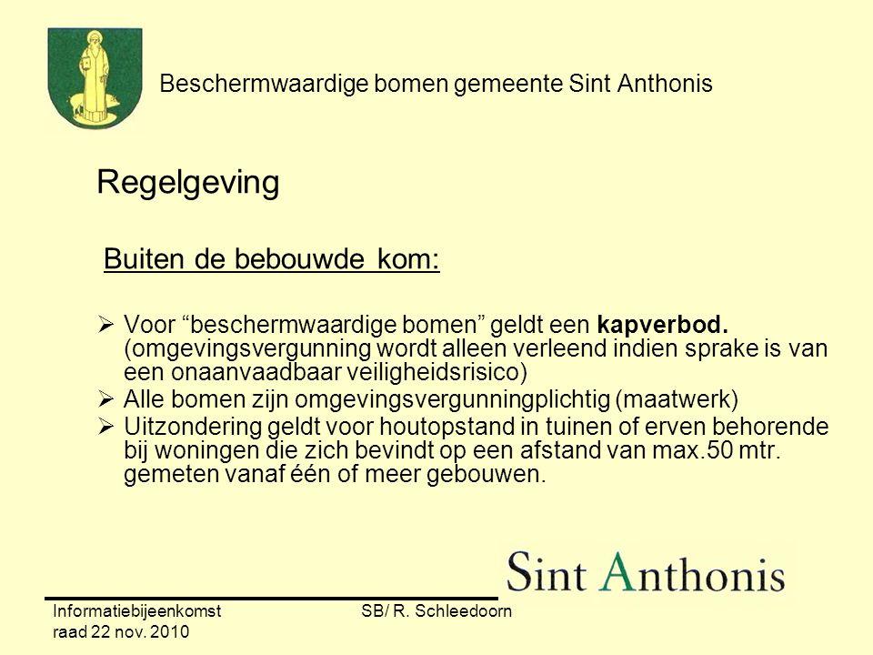 """Informatiebijeenkomst raad 22 nov. 2010 SB/ R. Schleedoorn Beschermwaardige bomen gemeente Sint Anthonis Regelgeving Buiten de bebouwde kom:  Voor """"b"""