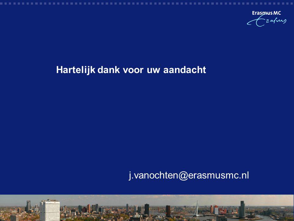 Hartelijk dank voor uw aandacht  j.vanochten@erasmusmc.nl
