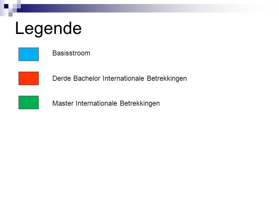 Legende Basisstroom Derde Bachelor Internationale Betrekkingen Master Internationale Betrekkingen