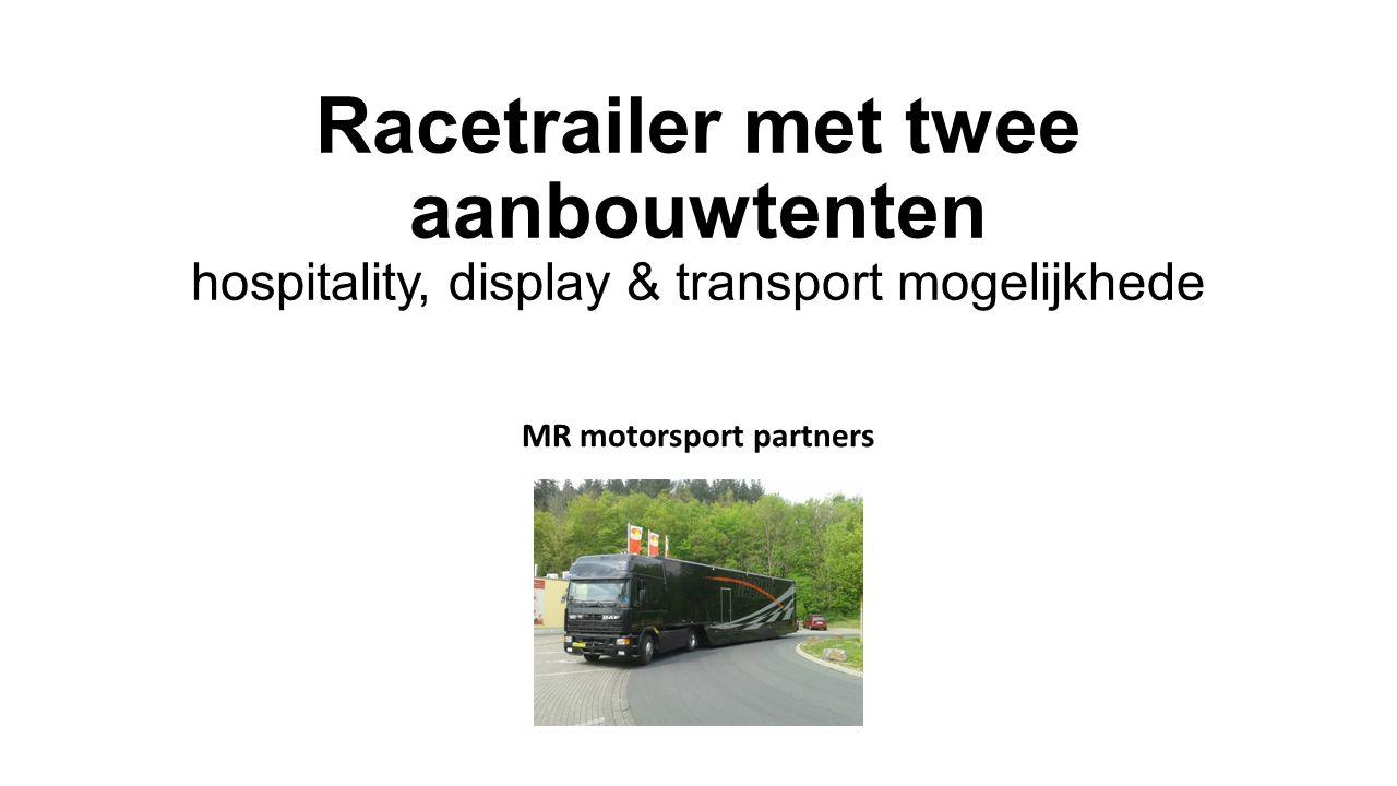 Racetrailer met twee aanbouwtenten hospitality, display & transport mogelijkhede MR motorsport partners
