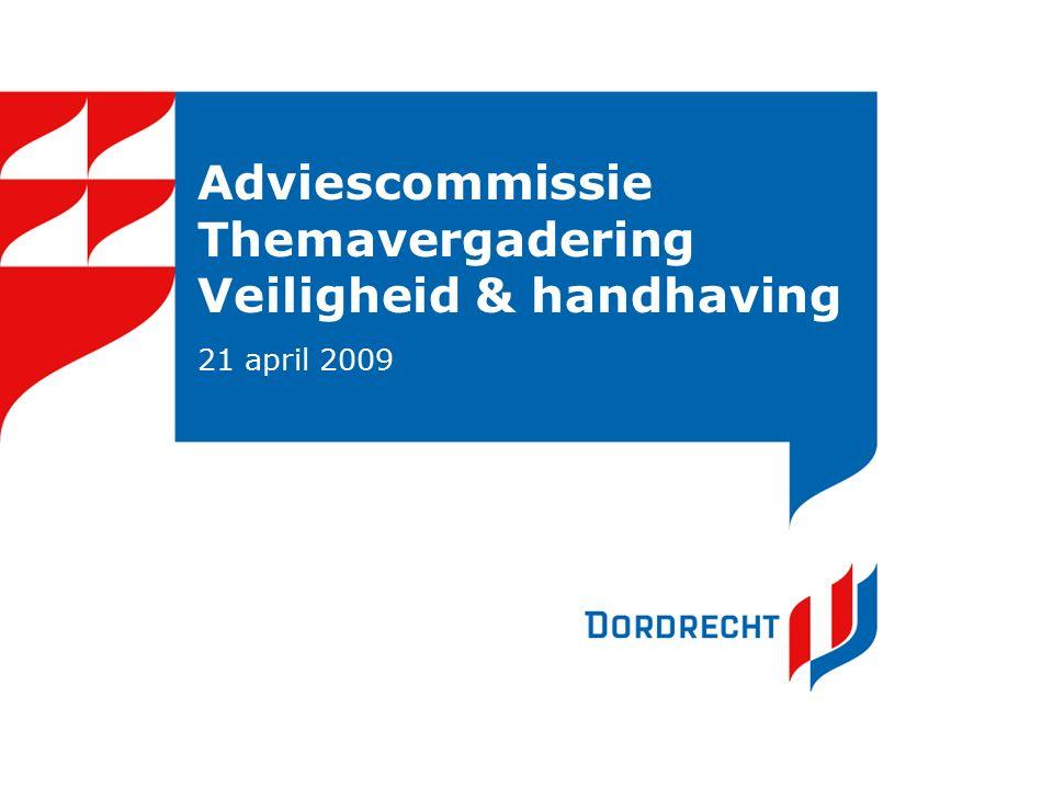 Adviescommissie Themavergadering Veiligheid & handhaving 21 april 2009