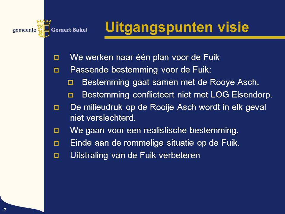 3 Uitgangspunten visie  We werken naar één plan voor de Fuik  Passende bestemming voor de Fuik:  Bestemming gaat samen met de Rooye Asch.