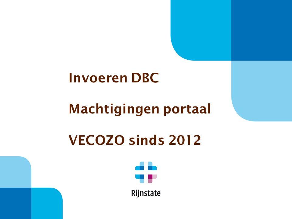 Invoeren DBC Machtigingen portaal VECOZO sinds 2012