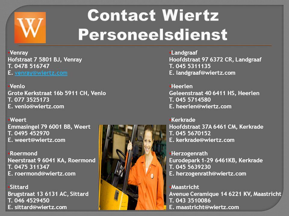 Venray Hofstraat 7 5801 BJ, Venray T. 0478 516747 E. venray@wiertz.comvenray@wiertz.com Venlo Grote Kerkstraat 16b 5911 CH, Venlo T. 077 3525173 E. ve