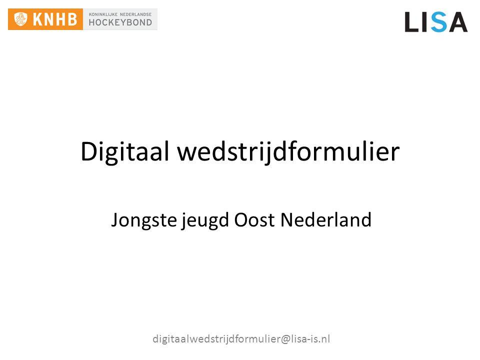 Digitaal wedstrijdformulier Jongste jeugd Oost Nederland digitaalwedstrijdformulier@lisa-is.nl