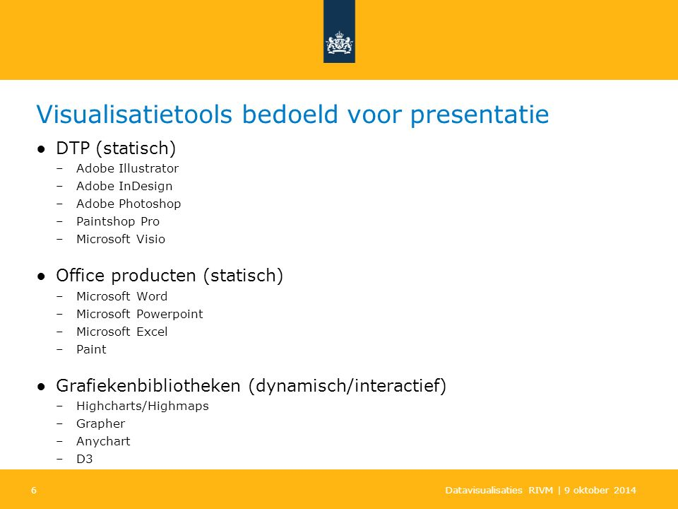 6 Visualisatietools bedoeld voor presentatie ●DTP (statisch) –Adobe Illustrator –Adobe InDesign –Adobe Photoshop –Paintshop Pro –Microsoft Visio ●Offi
