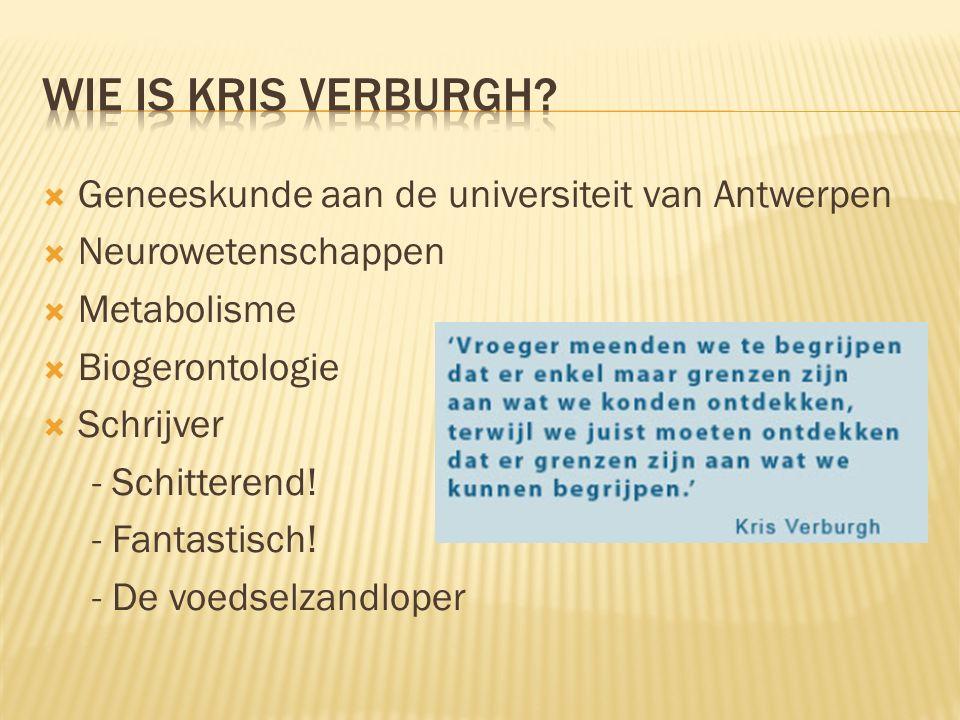  Geneeskunde aan de universiteit van Antwerpen  Neurowetenschappen  Metabolisme  Biogerontologie  Schrijver - Schitterend.