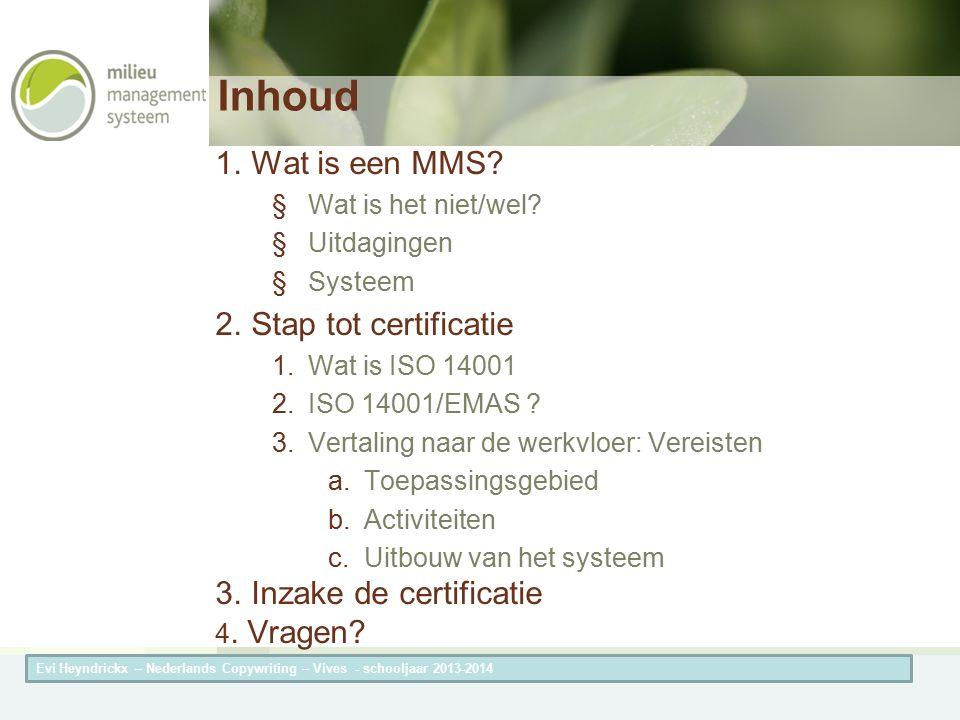 Herneming van de titel van de presentatieAuteur van de presentatie ISO 140001 = Tool Vereisten Evi Heyndrickx – Nederlands Copywriting – Vives - schooljaar 2013-2014