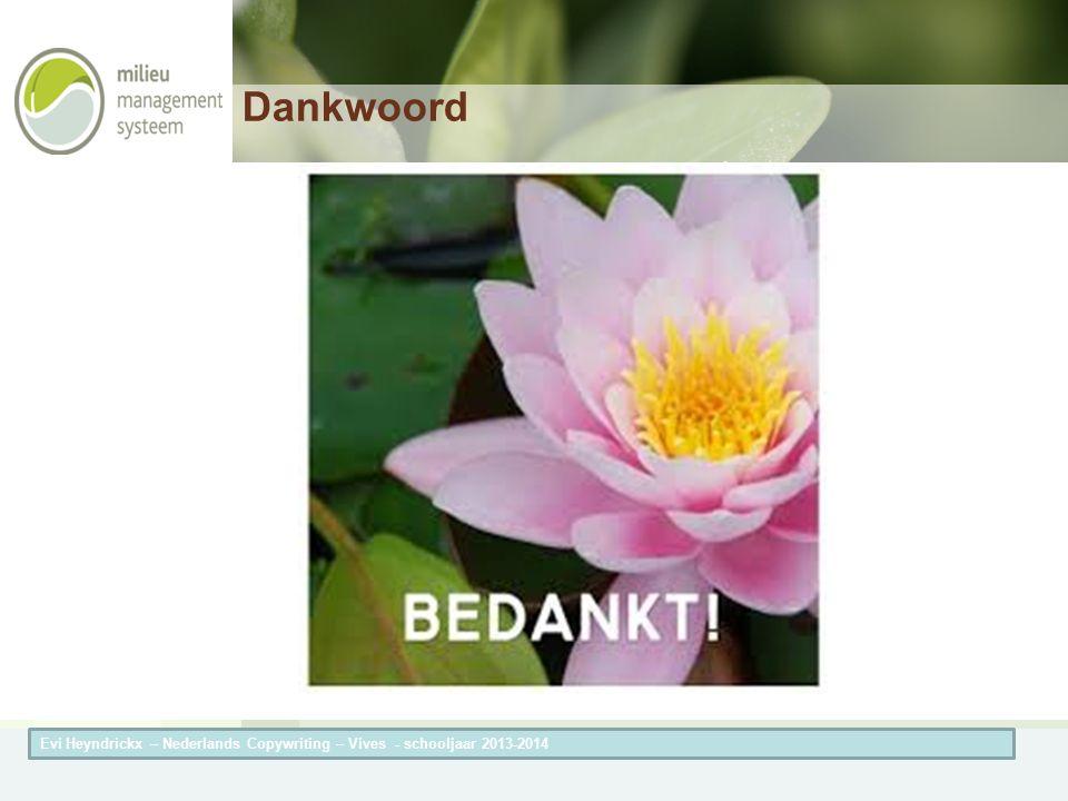 Herneming van de titel van de presentatieAuteur van de presentatie Dankwoord Evi Heyndrickx – Nederlands Copywriting – Vives - schooljaar 2013-2014