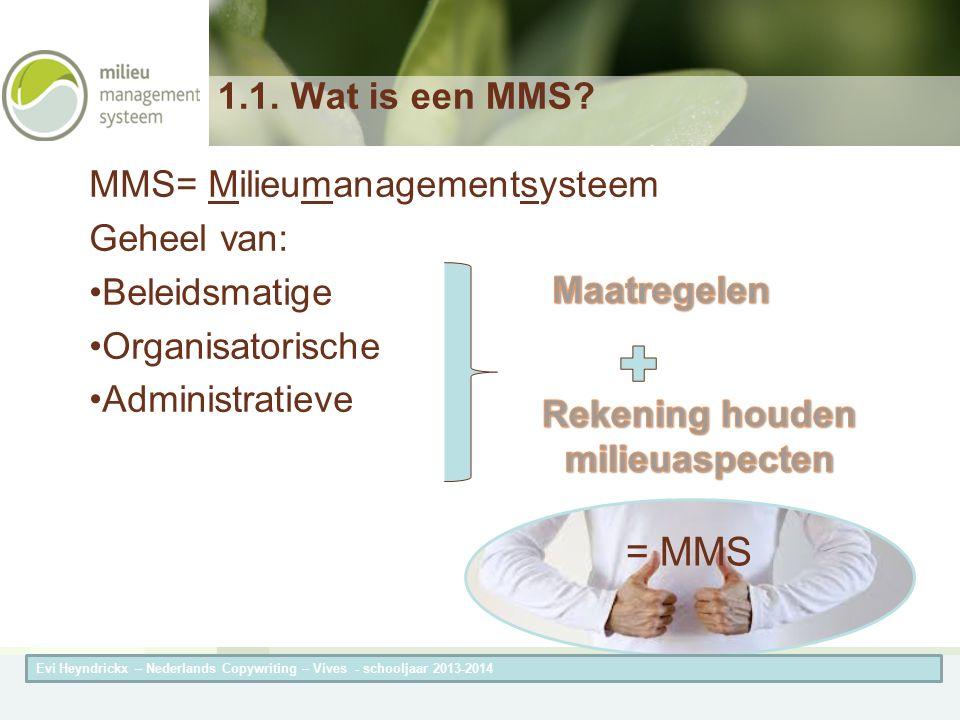 Herneming van de titel van de presentatieAuteur van de presentatie Vereisten: Toepassingsgebied Opstart MMS tot ISO 14001 certificatie – Evi Heyndrickx