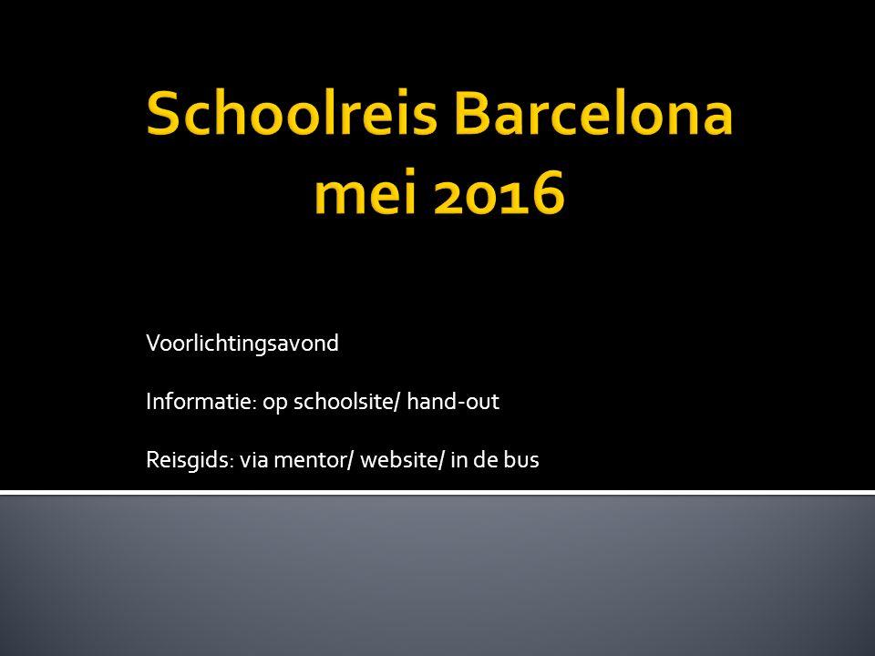 Voorlichtingsavond Informatie: op schoolsite/ hand-out Reisgids: via mentor/ website/ in de bus