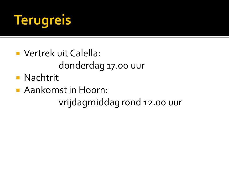  Vertrek uit Calella: donderdag 17.00 uur  Nachtrit  Aankomst in Hoorn: vrijdagmiddag rond 12.00 uur