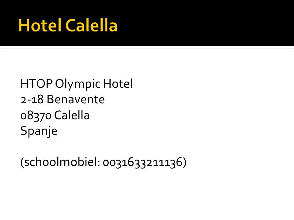 HTOP Olympic Hotel 2-18 Benavente 08370 Calella Spanje (schoolmobiel: 0031633211136)