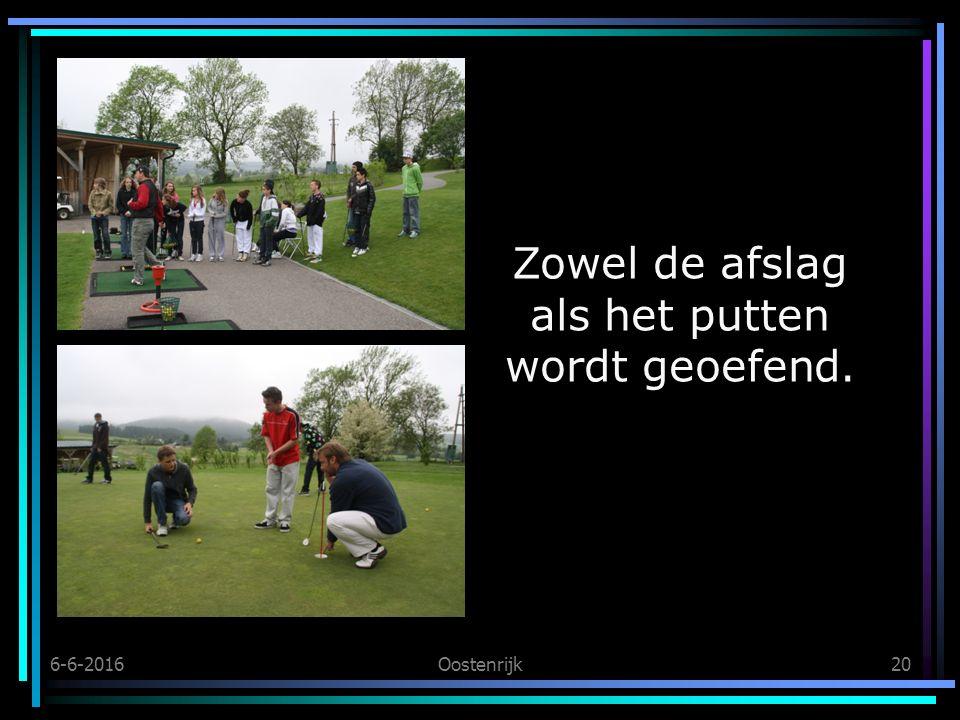 6-6-2016Oostenrijk20 Zowel de afslag als het putten wordt geoefend.