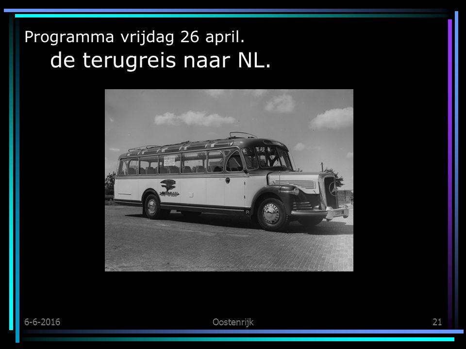 6-6-2016Oostenrijk21 Programma vrijdag 26 april. de terugreis naar NL.