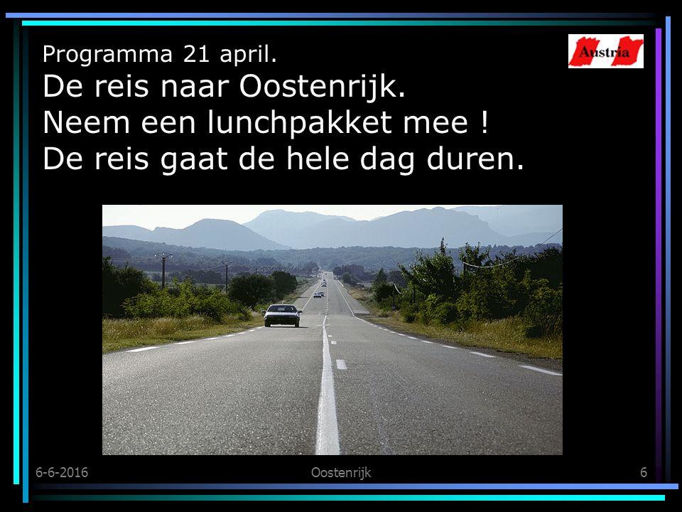 6-6-2016Oostenrijk6 Programma 21 april. De reis naar Oostenrijk.