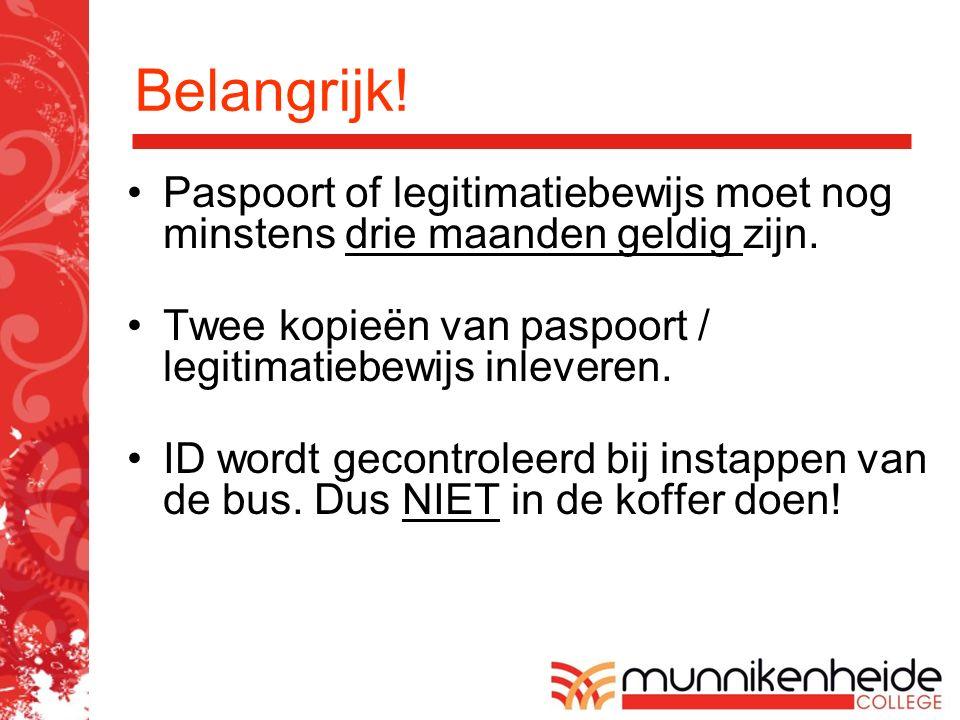 Belangrijk. Paspoort of legitimatiebewijs moet nog minstens drie maanden geldig zijn.