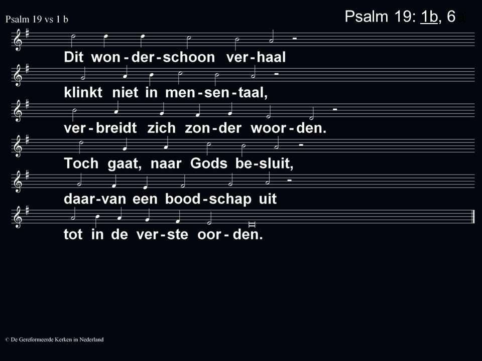 Psalm 19: 1b, 6a
