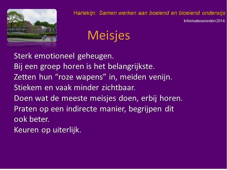 Informatieavonden 2014 Harlekijn: Samen werken aan boeiend en bloeiend onderwijs Sterk emotioneel geheugen. Bij een groep horen is het belangrijkste.