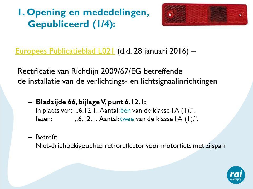 1. Opening en mededelingen, Gepubliceerd (1/4): Europees Publicatieblad L021Europees Publicatieblad L021 (d.d. 28 januari 2016) – Rectificatie van Ric