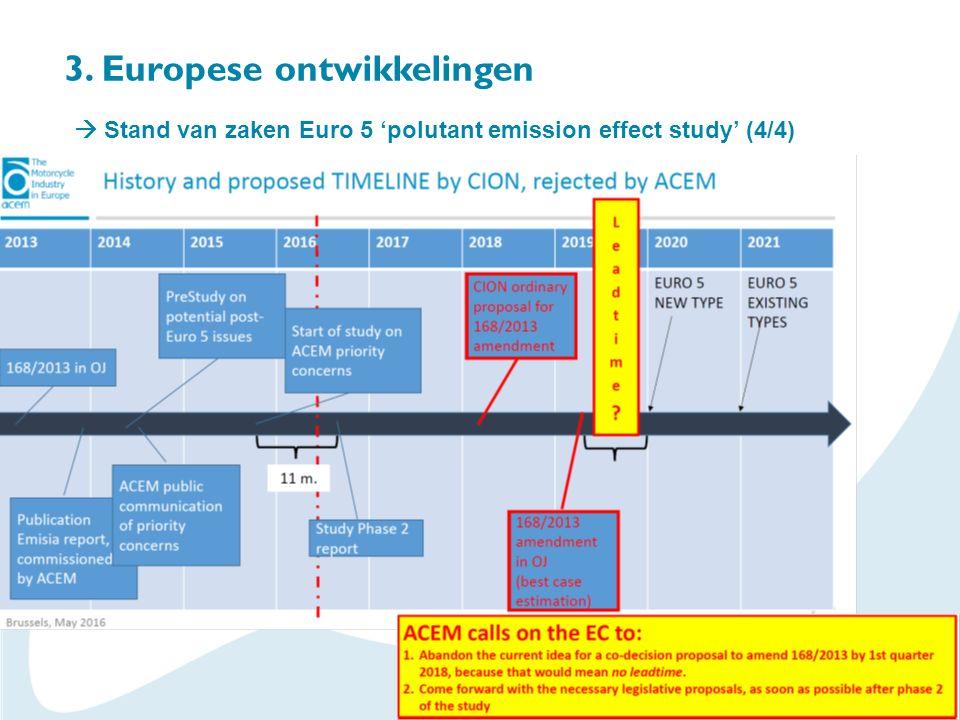 3. Europese ontwikkelingen  Stand van zaken Euro 5 'polutant emission effect study' (4/4)